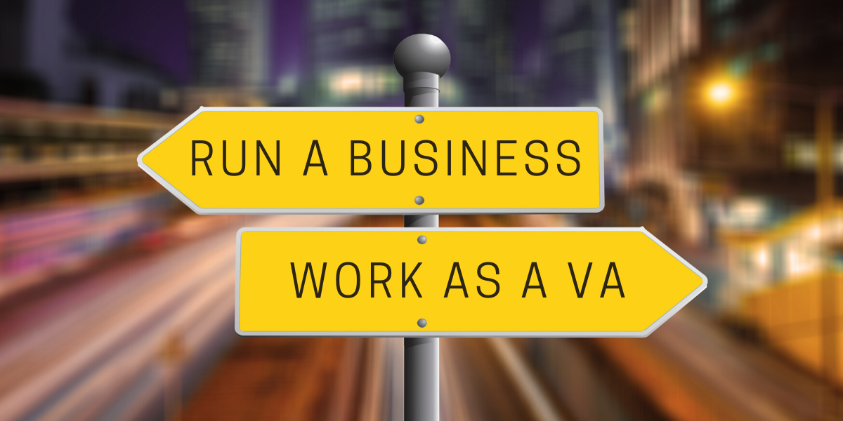 Being a VA: Running a Business vs. Doing the Work